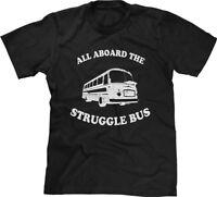 All Aboard The Struggle Bus Funny Humor Joke Hangover Hungover Saying Mens Tee