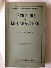 L'ECRITURE ET LE CARACTERE GRAPHOLOGIE 1934 CREPIEUX JAMIN