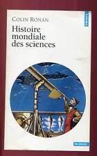 COLIN RONAN: HISTOIRE MONDIALE DES SCIENCES. POINTS SCIENCES. 2000.