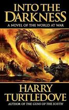 Into the Darkness (World at War, Book 1) Turtledove, Harry Mass Market Paperbac