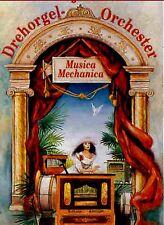 DREHORGEL MC:  Drehorgelmusik , Drehorgel Orchester Musica Mechanica