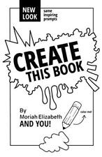 Create This Book by Moriah Elizabeth PAPERBACK 2015, Brand New, Fast Shipping