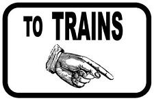 Railway Reproduction  Metal Sign  TO TRAINS SIGN