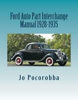 Ford Auto Parts Interchange Manual 1928-1935 ~Find & Identify Original Parts~NEW