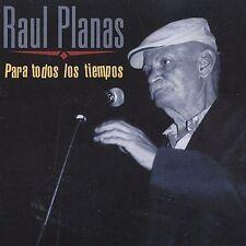 Raul Planas : Para Todos Los Tiempos - His Last Recording Cuban Music
