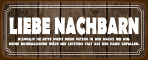 Liebe Nachbarn ... Blechschild Schild gewölbt Metal Tin Sign 10 x 27 cm K0046