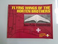 HANS PETER DABROWSKI- FLYING WINGS OF THE HORTEN BROTHERS- 1995-ED SCHIFFER