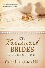 Treasured Brides Collection : Three Timeless Romances Grace Hill