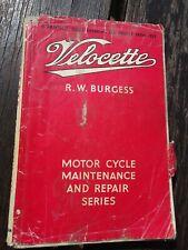 Velocette Motor Cycle Maintenance &Repair Series, Models From 1933 R W Burgess