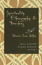 Spirituality, Ethnography, and Teaching: Stories from Within, , , Very Good, 200