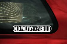 2x OLD VOLVO 's  NEVER DIE stickers. for volvo 240, 440