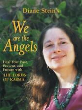 We Are the Angels: Healing Your Past, Present, and Future with the Lords of Karm