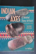 Indian Axes & related Stone Artifacts - Reference Book - by Lar Hothem