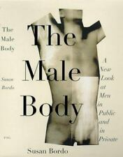 The Male Body: A New Look at Men in Public and Private, Susan Bordo, Good Condit