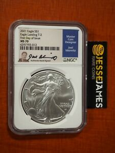2021 SILVER EAGLE NGC MS70 JOEL ISKOWITZ SIGNED FIRST DAY OF ISSUE FDI TYPE 2