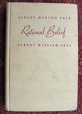 Rational Belief, by Albert Myrton Frye and Albert William Levi.  1941 Hardcover