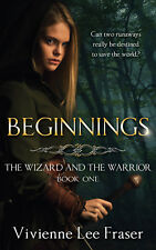 The Wizard and The Warrior #1: Beginnings by Vivienne Lee Fraser Signed Copy