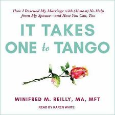 It Takes One to Tango: How I Rescued My Marriage with (Almost) No Help from My S