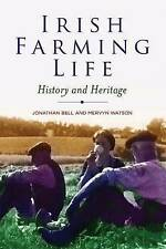 NEW Irish Farming Life: History and Heritage by Jonathan Bell