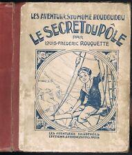 Le SECRET du PÔLE Aventures du Môme ROUDOUDOU par Louis-Frédéric ROUQUETTE 1925