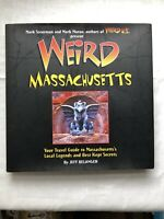 Weird Massachusetts: Your Travel Guide to MA's Local Legends Best Kept Secrets