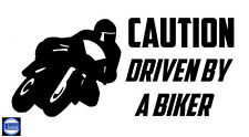 Caution Driven By a Biker Fun Sticker for your Car Van Lorry 4x4.