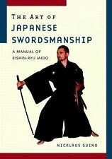 The Art of Japanese Swordsmanship: A Manual of Eishin-Ryu Iaido