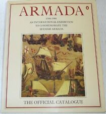 Armada, 1588-1988: An International Exhibition to Commemorate the Spanish Armad