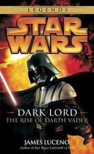 Star Wars - Legends: Dark Lord : The Rise of Darth Vader by James Luceno...