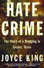 Hate Crime: The Story of a Dragging in Jasper, Texas by King, Joyce