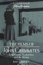Cambridge Film Classics: The Films of John Cassavetes : Pragmatism,.