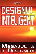 NEW Designul Inteligent: Mesaj de la Designeri (Romanian Edition) by Rael