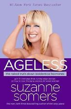 Ageless: The Naked Truth About Bioidentical Hormones, Suzanne Somers, Good Condi