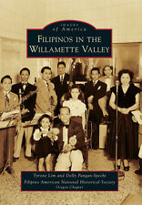 Filipinos in the Willamette Valley [Images of America] [OR] [Arcadia Publishing]