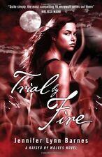 Trial by Fire: Book 2 (Raised by Wolves),Jennifer Lynn Barnes