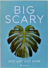 BIG SCARY Not Art A2 Australian 2013 PROMO POSTER 59cm x 42cm UNUSED OOP Indie