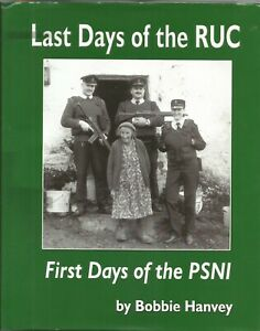 Last Days of the RUC - First Days of the PSNI - Portraits of Policing - 2005 HB