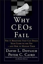 New listing Why CEOs Fail : The 11 Behaviors That Can Derail Your Climb to th