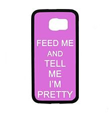 Feed Me And Tell Me Im Pretty In Pink for Samsung Galaxy S6 i9700 Case Cover