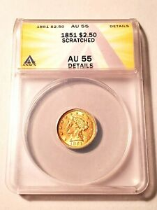High Grade 1851 Liberty $2.50 Gold Graded by ANACS as AU-55 Details-Scratched!