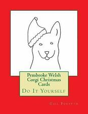Pembroke Welsh Corgi Christmas Cards : Do It Yourself by Gail Forsyth (2015,.