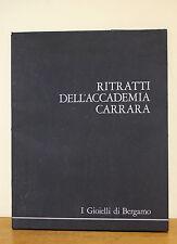 I GIOIELLI DI BERGAMO. RITRATTI DELL'ACCADEMIA CARRARA ed. D'Arte