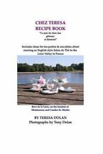 The Chez Teresa Recipe Book, Sweets and Treats : Culinary Delights from the...