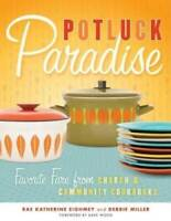 Potluck Paradise: Favorite Fare from Church and Community Cookbooks - VERY GOOD