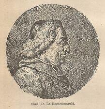 A9347 Card. D. La Rochefoucauld - Xilografia - Stampa Antica 1906 - Engraving
