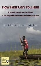 How Fast Can You Run: A Novel Based on the Life of Michael Majok Kuch