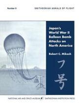 "MIKESH ""JAPAN'S WORLD WAR II BALLOON BOMB ATTACKS ON NORTH AMERICA"" 1978 PB VG-"