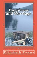 Happiness and Marriage : Attracting the Life and Love You Desire by Elizabeth...
