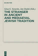 The Stranger in Ancient and Mediaeval Jewish Tradition: Papers Read at the First