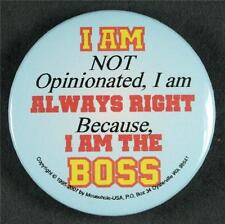 #046 Pinback Button Badge Humor, I'm the Boss....